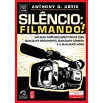 Livro - Silêncio! Filmando - um Guia para Documentos com Qualquer Câmera e a Qualquer Hora