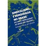 Livro - Sindicalismo e Democracia no Brasil: do Novo Sindicalismo ao Sindicato Cidadão