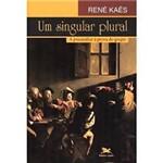 Livro - Singular Plural, um - a Psicanálise à Prova do Grupo