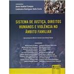 Livro - Sistema de Justiça, Direitos Humanos e Violência no Âmbito Familiar
