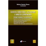 Livro - Sistema Tributário, Legalidade e Direito Comparado: Entre Forma e Substância - Coleção Fórum Teses de Láurea