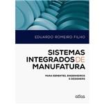 Livro - Sistemas Integrados de Manufatura: para Gerentes, Engenheiros e Designers