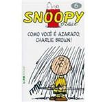 Livro - Snoopy 6 - Como Você é Azarado, Charlie Brown!