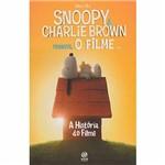 Livro - Snoopy e Charlie Brown - Peanuts, o Filme - a História do Filme