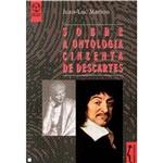 Livro - Sobre a Ontologia Cinzenta de Descartes: Ciência Cartesiana e Saber Aristotélico