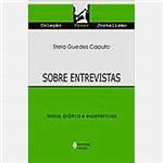 Livro - Sobre Entrevistas: Teoria, Prática e Experiências