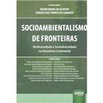 Livro - Socioambientalismo de Fronteiras: Biodiversidade e Sociodiversidade na Amazônia Continental