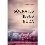 Livro - Sócrates, Jesus, Buda -Três Mestres de Vida