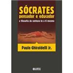 Livro - Sócrates - Pensador e Educador: a Filosofia do Conhece-Te a Ti Mesmo