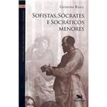 Livro - Sofistas, Sócrates e Socráticos Menores