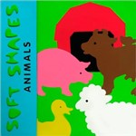 Livro - Soft Shapes: Animals (soft Shapes)