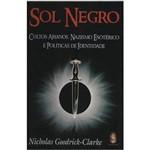 Livro - Sol Negro: Cultos Arianos, Nazismo Esotérico e Políticas de Identidade