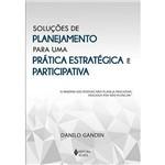 Livro - Soluções de Planejamento para uma Prática Estratégica e Participativa