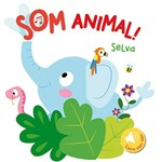 Livro - Som Animal!: Selva