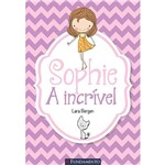 Livro - Sophie: a Incrível