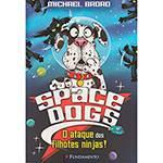 Livro - Space Dogs: o Ataque dos Filhotes Ninjas