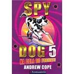 Livro - Spy Dog 05 - na Cola do Foguete