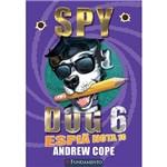 Livro - Spy Dog: Espiã Nota 10 - Vol. 6