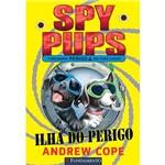 Livro - Spy Pups: Ilha do Perigo
