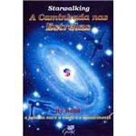 Livro - Starwalking: a Caminhada Nas Estrelas