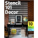 Livro - Stencil 101 Décor: Customize Walls, Floors, And Furniture With Oversized Stencil Art