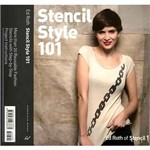 Livro - Stencil Style 101: More Than 20 Reusable Fashion Stencils With Step-by-Step Project Instructions