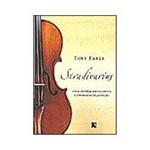 Livro -Stradivarius - Cinco Violinos, um Violoncelo e Três Séculos de Perfeição