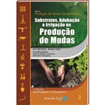Livro Substrato, Adubação e Irrigação na Produção de Mudas