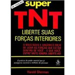 Livro - Super T N T - Liberte Suas Forças Interiores