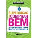 Livro - Superdicas para Comprar Bem e Defender Seus Direitos de Consumidor