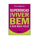 Livro - Superdicas para Viver Bem e Ser Mais Feliz