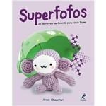 Livro - Superfofos - 25 Bichinhos de Crochê para Você Fazer