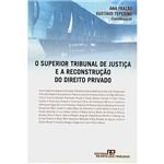 Livro - Superior Tribunal de Justiça e a Reconstrução do Direito Privado, o