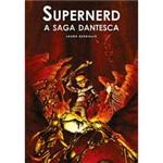 Livro - Supernerd - a Saga Dantesca