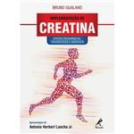 Livro - Suplementação de Creatina: Efeitos Ergogênicos, Terapêuticos e Adversos