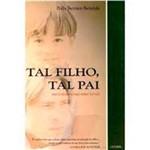 Livro - Tal Filho, Tal Pai: Pais e Filhos Como Seres Totais