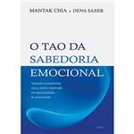 Livro - Tao da Sabedoria Emocional, o - Aprenda Transformar Raiva, Medo e Depressão em Oportunidades de Crescimento