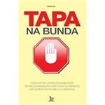 Livro - Tapa na Bunda - Como Impor Limites e Estabelecer um Relacionamento Sadio com as Crianças em Tempos Politicamente Corretos