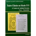 Livro - Teatro Nacional no Seculo X V I - a Castro, de Ant