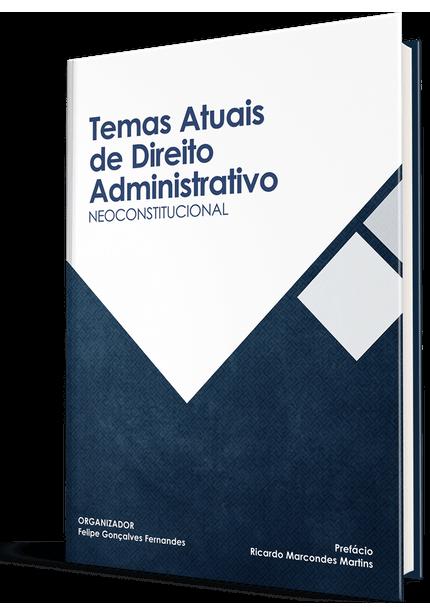Livro Temas Atuais de Direito Administrativo Neoconstitucional