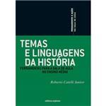 Livro - Temas e Linguagens da História: Ferramentas para a Sala de Aula no Ensino Médio - Coleção Pensamento e Ação na Sala de Aula
