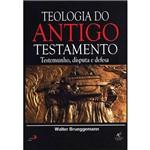 Livro - Teologia do Antigo Testamento: Testemunho, Disputa e Defesa