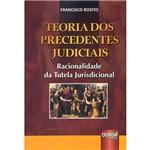 Livro - Teoria dos Precedentes Judiciais: Racionalidade da Tutela Jurisdicional