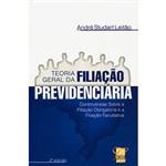 Livro - Teoria Geral da Filiação Previdenciária: Controvérsias Sobre a Filiação Obrigatória e a Filiação Facultativa