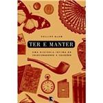 Livro - Ter e Manter - uma História Íntima de Colecionadores e Coleções