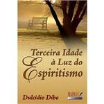 Livro - Terceira Idade à Luz do Espiritismo
