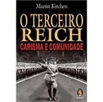 Livro - Terceiro Reich, o - Carisma e Comunidade