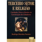 Livro - Terceiro Setor e Religião - Caridade, Ética e Direito na Construção da Cidadania