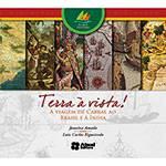 Livro - Terra à Vista: a Viagem de Cabral ao Brasil e à Índia