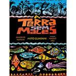 Livro - Terra Sem Males, a - Mito Guarani